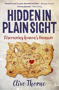 Hidden in Plain Sight: Discovering Heaven's Treasures Paperback