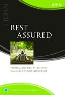 Rest Assured (1 John) (Interactive Bible Study Series) Paperback