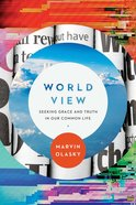 World View: Seeking Grace and Truth in Our Common Life Paperback