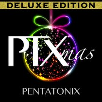 Pentatonix Christmas, a -Deluxe Edition (Ptxmas)
