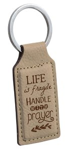 Faux Leather Keyring: Life is Fragile, Handle With Prayer (Beige)