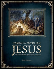 Taking the World For Jesus: The Remarkable Story of the Greatest Commission