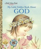 My Little Golden Book About God (Little Golden Book Series) Hardback