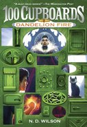 Dandelion Fire (#02 in 100 Cupboards Series) Paperback