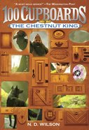 The Chestnut King (#03 in 100 Cupboards Series) Paperback