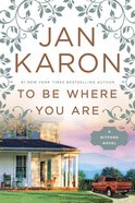 To Be Where You Are (#14 in Mitford Years Series) Hardback