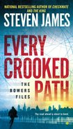 Every Crooked Path (#08 in The Bowers Files Series) Paperback