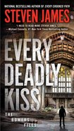 Every Deadly Kiss (#09 in The Bowers Files Series) Paperback