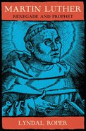 Martin Luther: Renegade and Prophet Hardback