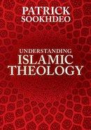 Understanding Islamic Theology Hardback