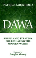Dawa: The Islamic Strategy For Reshaping the Modern World Hardback