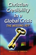 Christian Credibility in a Global Crisis: The Missing Key