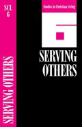 Serving Others (Studies in Christian Living) (#06 in Studies In Christian Living Series) Booklet