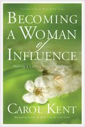Becoming a Woman of Influence Paperback