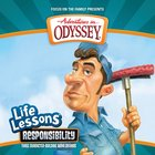 Responsibility (#12 in Adventures In Odyssey Audio Life Lessons Series) CD