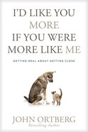 I'd Like You More If You Were More Like Me Hardback