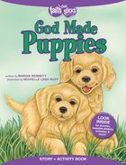 God Made Puppies (Incl. Stickers & Puzzles) (Faith That Sticks Story & Activity Book Series) Paperback