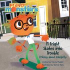 Pi Fright Skates Into Trouble: A Story About Integrity (Prayer Monsters Series) Hardback