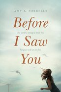 Before I Saw You Paperback