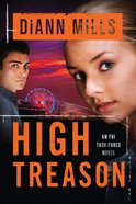 High Treason (#03 in Fbi Task Force Series) Paperback