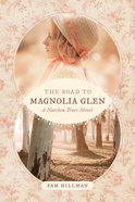 The Road to Magnolia Glen (Natchez Trace Novel Series) Paperback