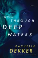 When Through Deep Waters Paperback