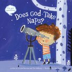 Does God Take Naps?: I've Got Questions
