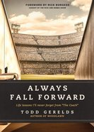 "Always Fall Forward: Life Lessons I'll Never Forget From ""The Coach"" Hardback"