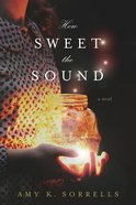 How Sweet the Sound Paperback
