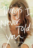 Things I Never Told You Hardback