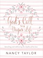 God's Call to a Deeper Life: Unveiling and Embracing the Depths of His Love Hardback