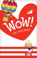 Wow! the Good News (20 Pack) Booklet