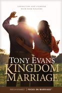 Kingdom Marriage: Connecting God's Purpose With Your Pleasure Paperback