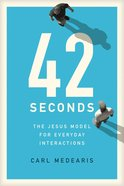 42 Seconds: The Jesus Model For Everyday Interactions Paperback