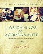 Los Caminos Del Acompaante: Edificando Discpulos Relacionalmente (Companion Paths, The: Building Disciples Relationally) Paperback