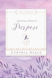 Becoming a Woman of Purpose (Becoming A Woman Bible Studies Series)