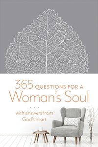 365 Questions For a Womans Soul: With Answers From Gods Heart