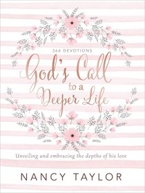 Gods Call to a Deeper Life: Unveiling and Embracing the Depths of His Love