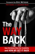 The Way Back: How Christians Blew Our Credibility and How We Can Fix It Paperback