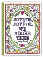 Acb Journal: Joyful, Joyful We Adore Thee Hardback