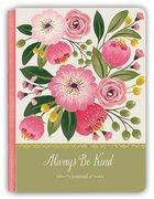 Signature Deluxe Journal: Always Be Kind, Pink Wild Flowers Hardback