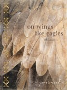 Signature Journal: On Wings Like Eagles (Isaiah 40:31) Hardback