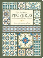 The Books of Proverbs With Job, Ecclesiastes, & Song of Solomon - For Creative Journaling