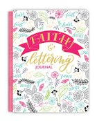 Deluxe Signature Journal: Faith & Lettering Journal Hardback