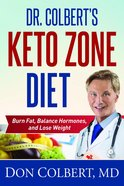 Dr. Colbert's Keto Zone Diet: Burn Fat, Balance Hormones, and Lose Weight Hardback