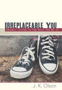 Irreplaceable You: Bravely Living in the Skin You're in:60 Devotions Hardback