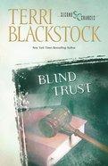 Blind Trust (Second Chances Series) Paperback