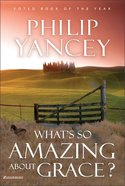 What's So Amazing About Grace? Hardback