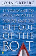 If You Want to Walk on Water, You've Got to Get Out of the Boat Hardback