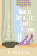 How to Get a Date Worth Keeping Paperback